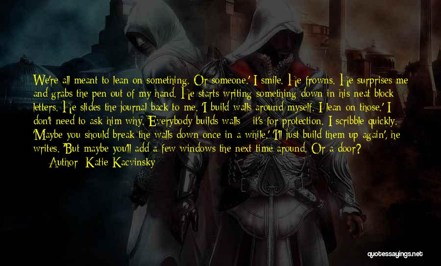 You Break Me Down Quotes By Katie Kacvinsky