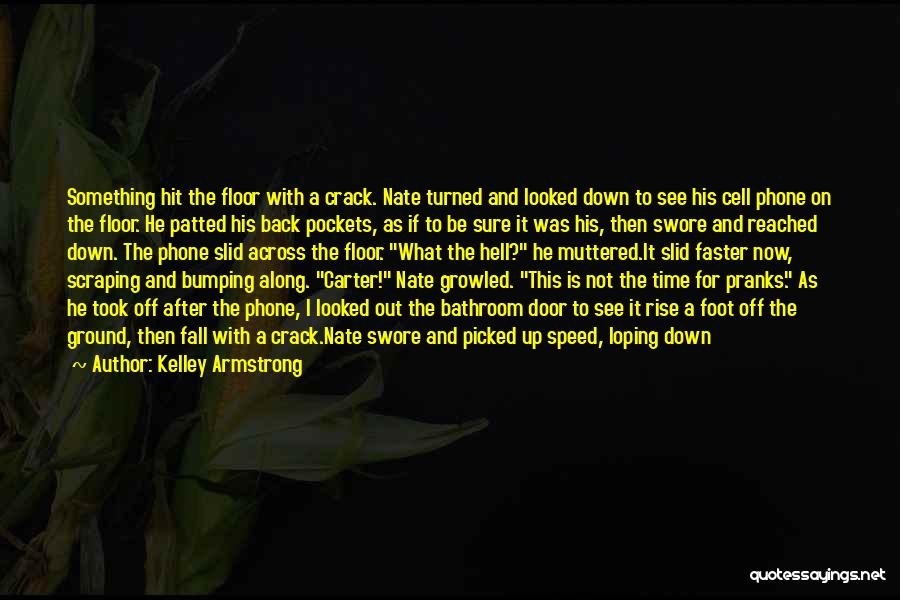 You Break Me Down Quotes By Kelley Armstrong