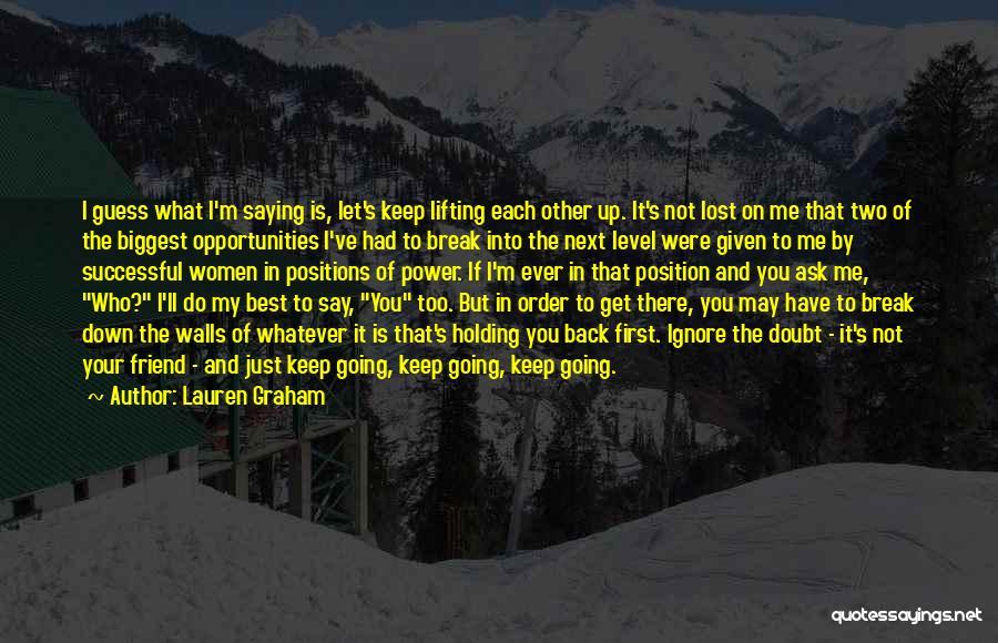 You Break Me Down Quotes By Lauren Graham