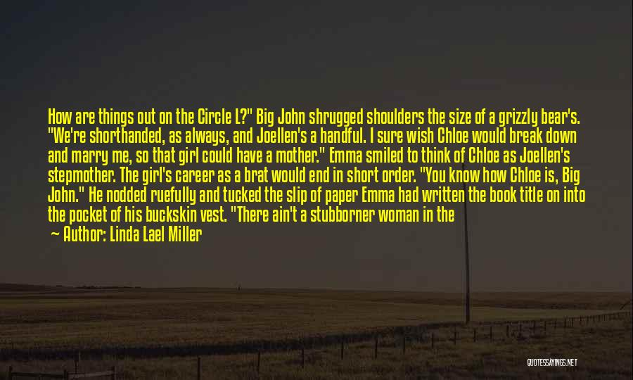 You Break Me Down Quotes By Linda Lael Miller