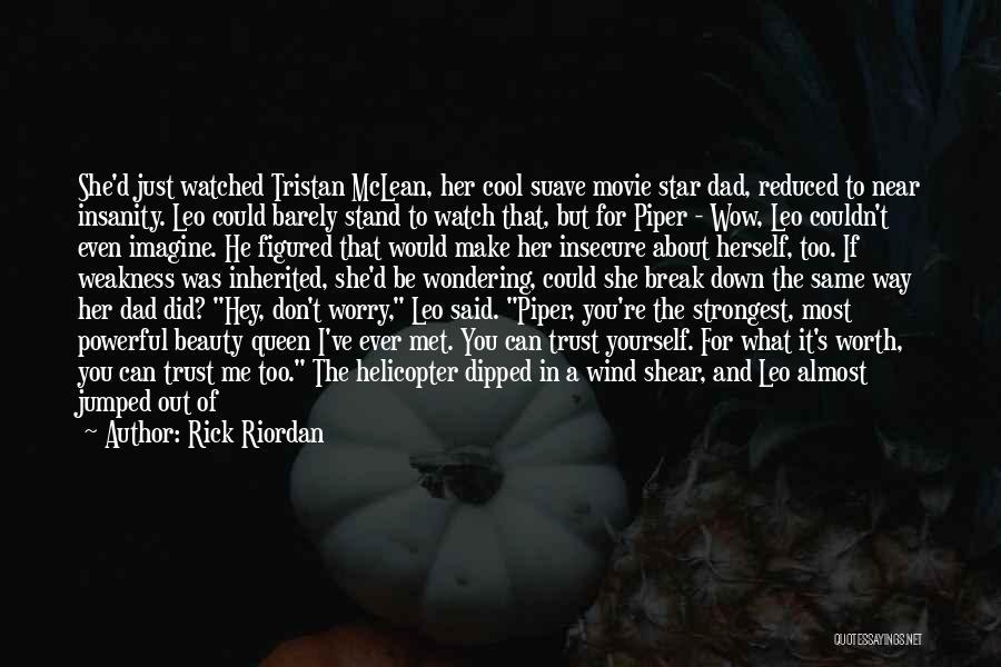 You Break Me Down Quotes By Rick Riordan