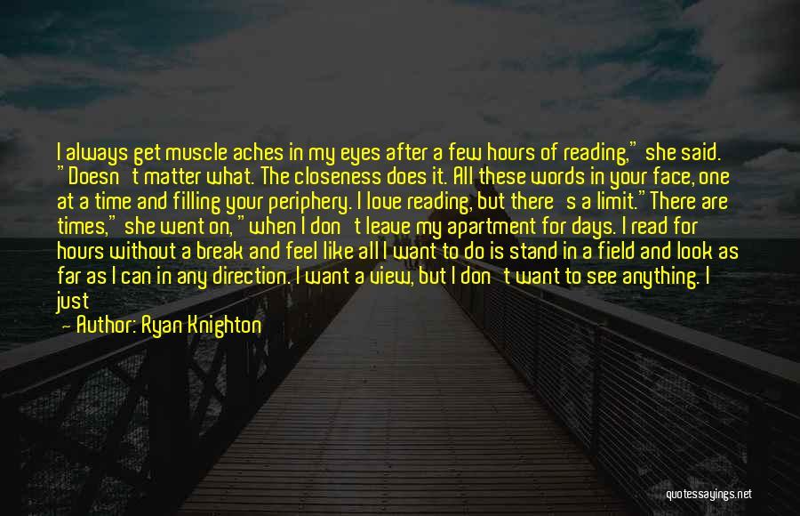 You Break Me Down Quotes By Ryan Knighton