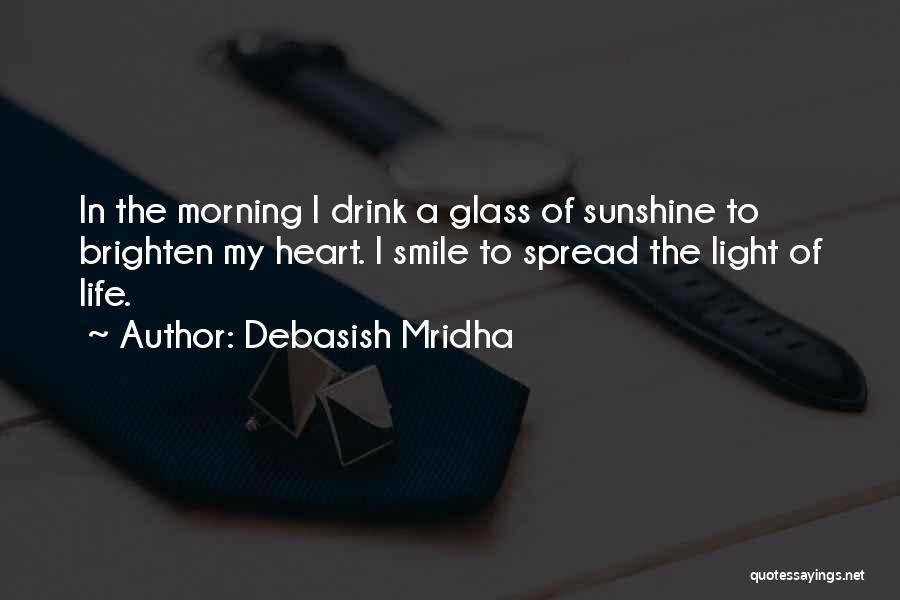 You Brighten My Life Quotes By Debasish Mridha