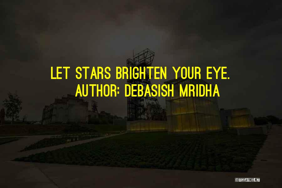 You Brighten My Life Quotes By Debasish Mridha