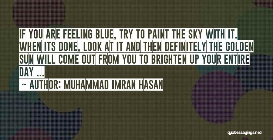 You Brighten My Life Quotes By Muhammad Imran Hasan