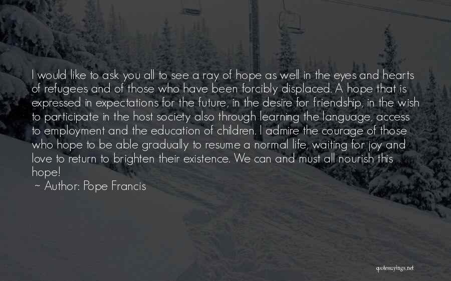 You Brighten My Life Quotes By Pope Francis