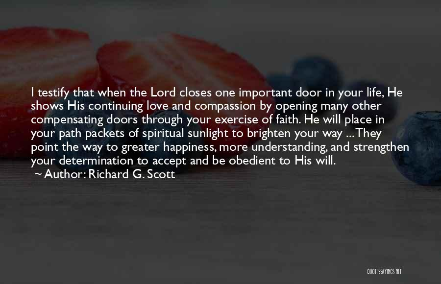 You Brighten My Life Quotes By Richard G. Scott
