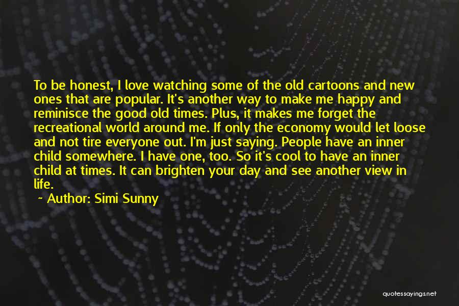 You Brighten My Life Quotes By Simi Sunny