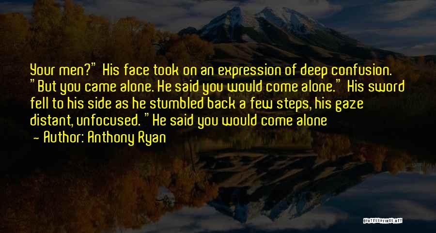 You Came Back Quotes By Anthony Ryan