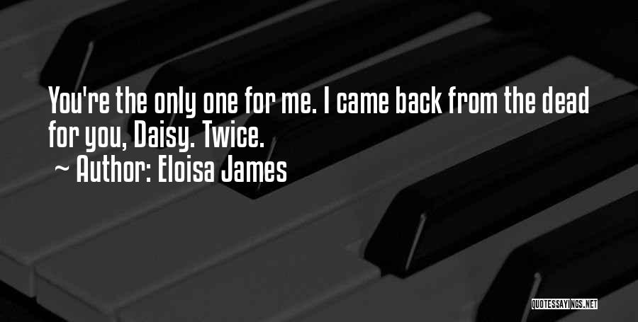 You Came Back Quotes By Eloisa James