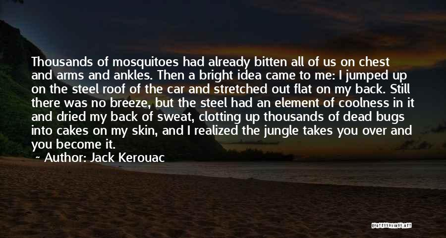 You Came Back Quotes By Jack Kerouac