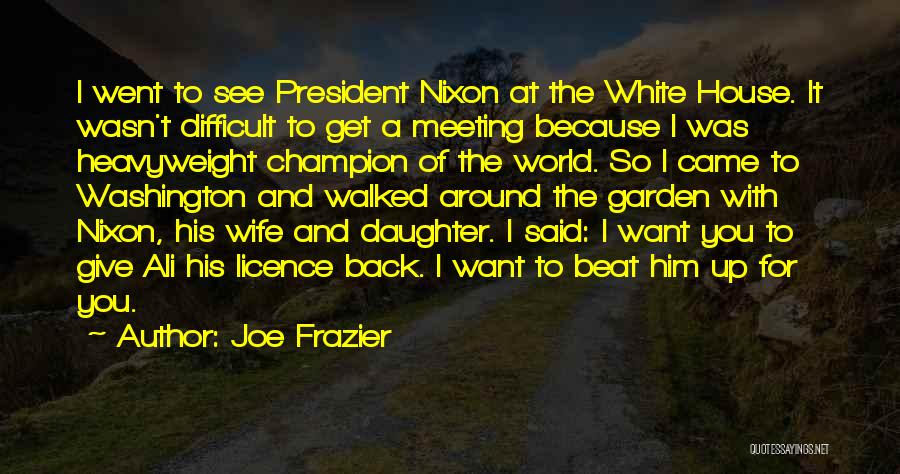 You Came Back Quotes By Joe Frazier