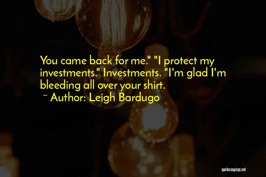 You Came Back Quotes By Leigh Bardugo