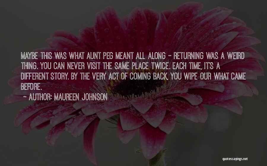 You Came Back Quotes By Maureen Johnson