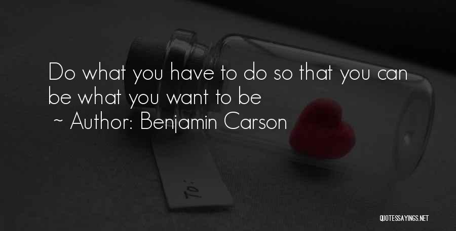 You Can Do What You Want Quotes By Benjamin Carson