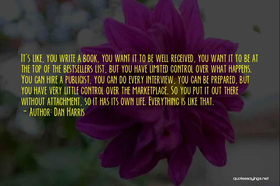 You Can Do What You Want Quotes By Dan Harris