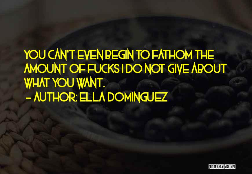 You Can Do What You Want Quotes By Ella Dominguez