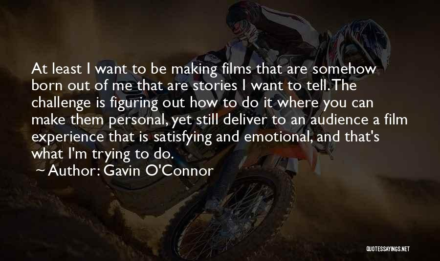 You Can Do What You Want Quotes By Gavin O'Connor