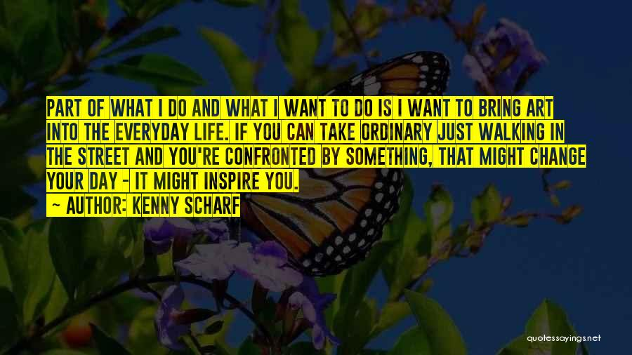 You Can Do What You Want Quotes By Kenny Scharf