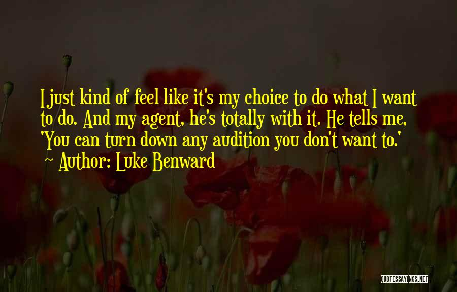 You Can Do What You Want Quotes By Luke Benward