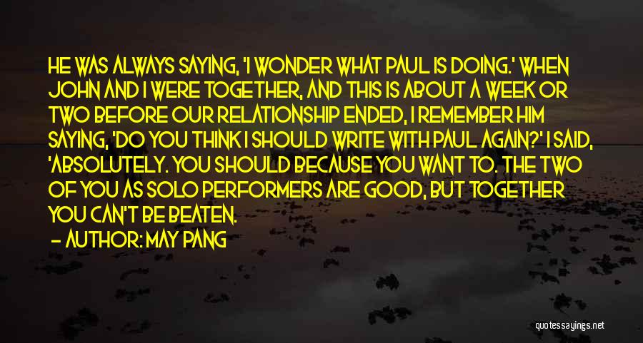 You Can Do What You Want Quotes By May Pang
