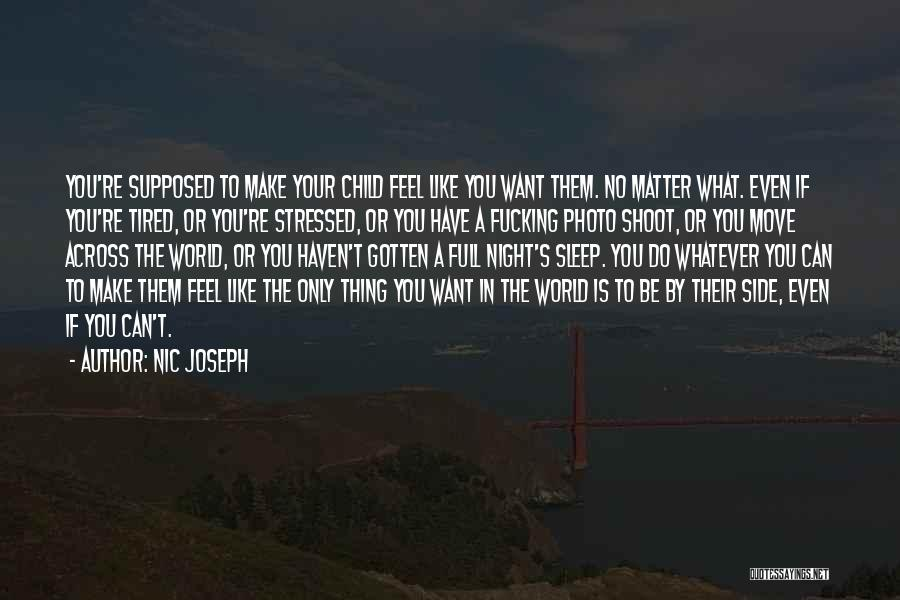 You Can Do What You Want Quotes By Nic Joseph