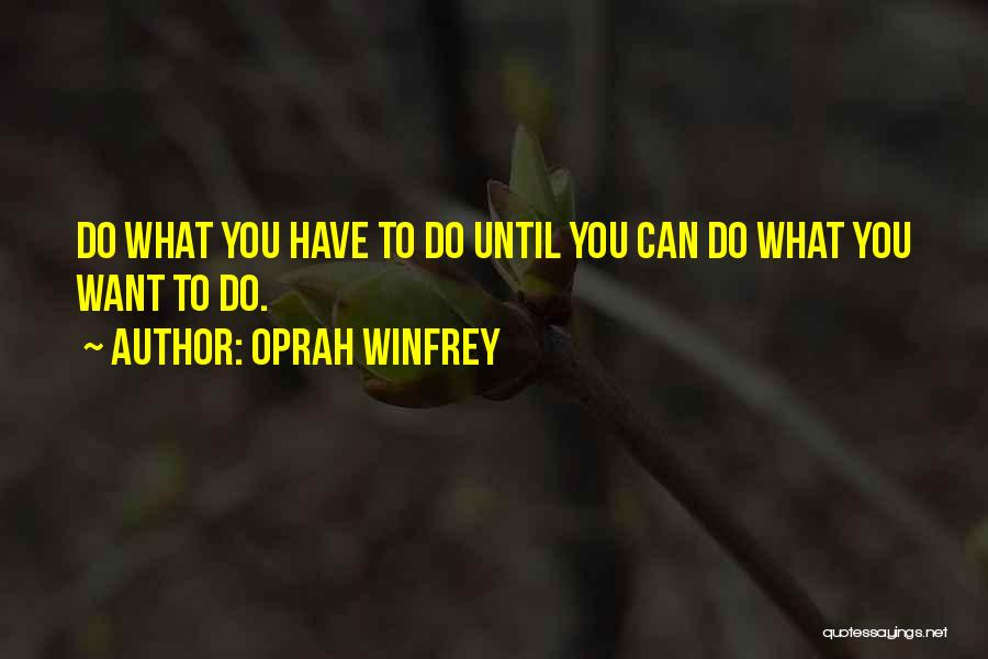 You Can Do What You Want Quotes By Oprah Winfrey