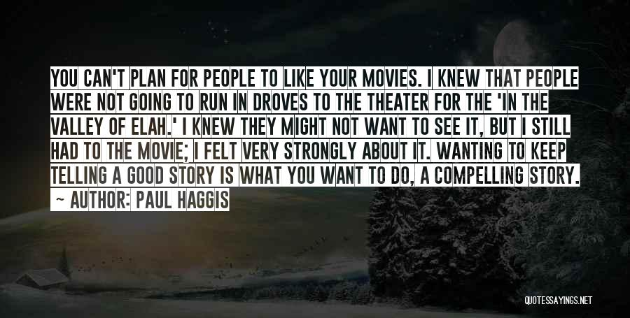 You Can Do What You Want Quotes By Paul Haggis