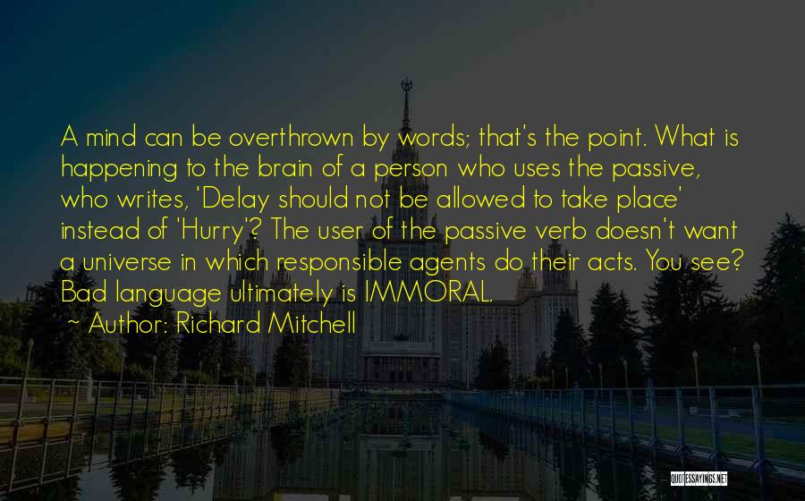 You Can Do What You Want Quotes By Richard Mitchell