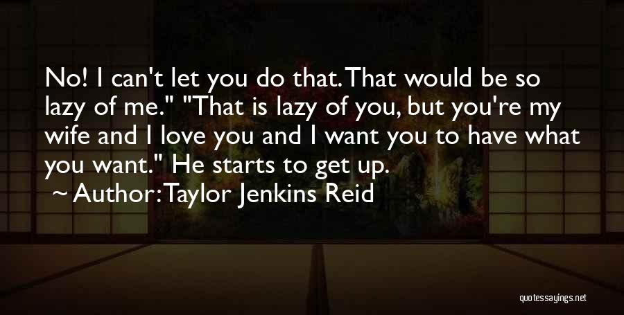 You Can Do What You Want Quotes By Taylor Jenkins Reid