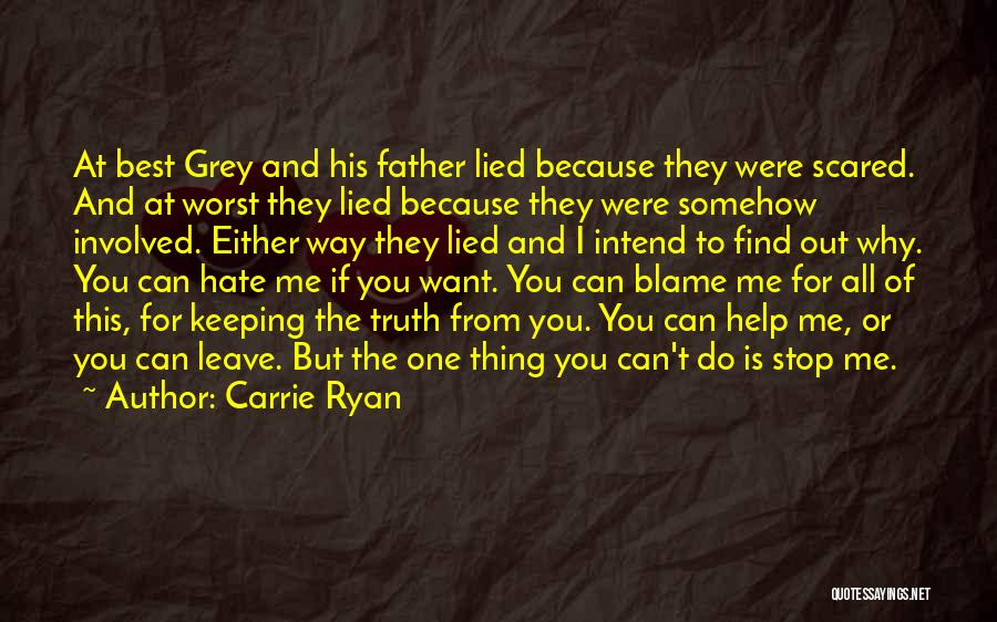 You Can Hate Me If You Want Quotes By Carrie Ryan