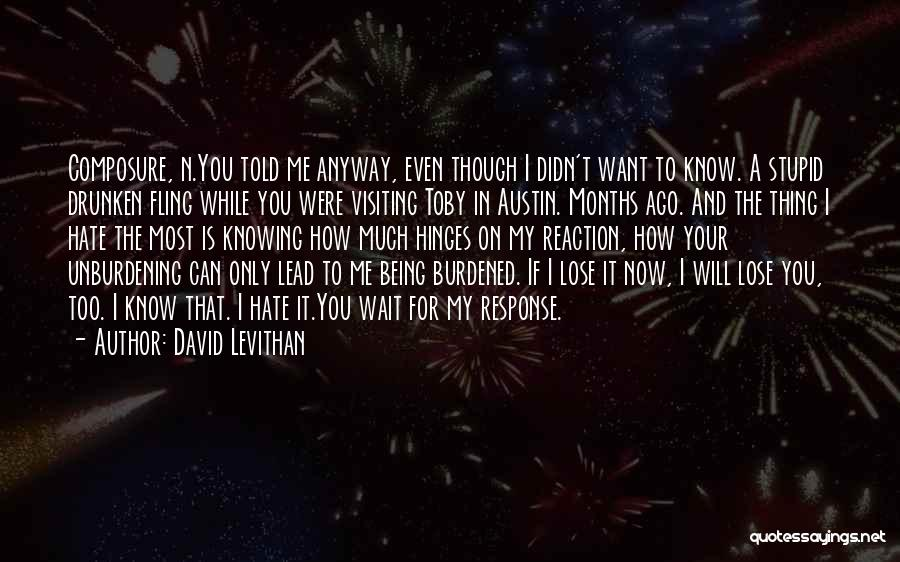 You Can Hate Me If You Want Quotes By David Levithan