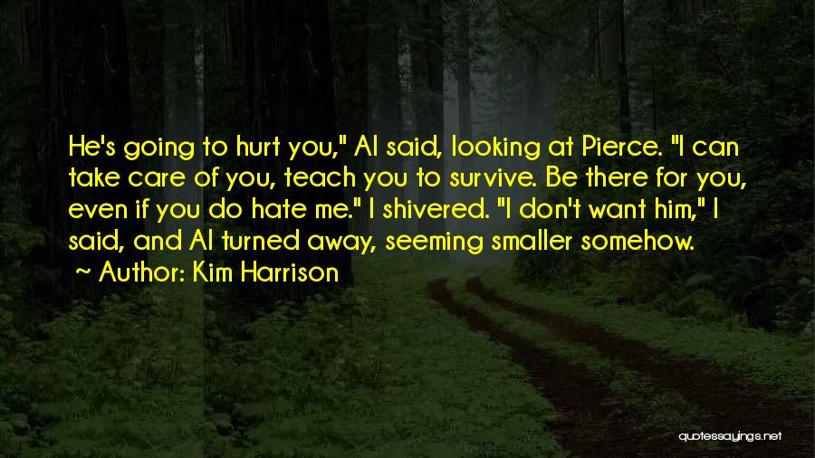 You Can Hate Me If You Want Quotes By Kim Harrison
