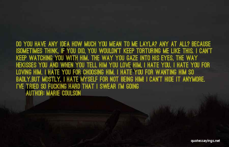 You Can Hate Me If You Want Quotes By Marie Coulson