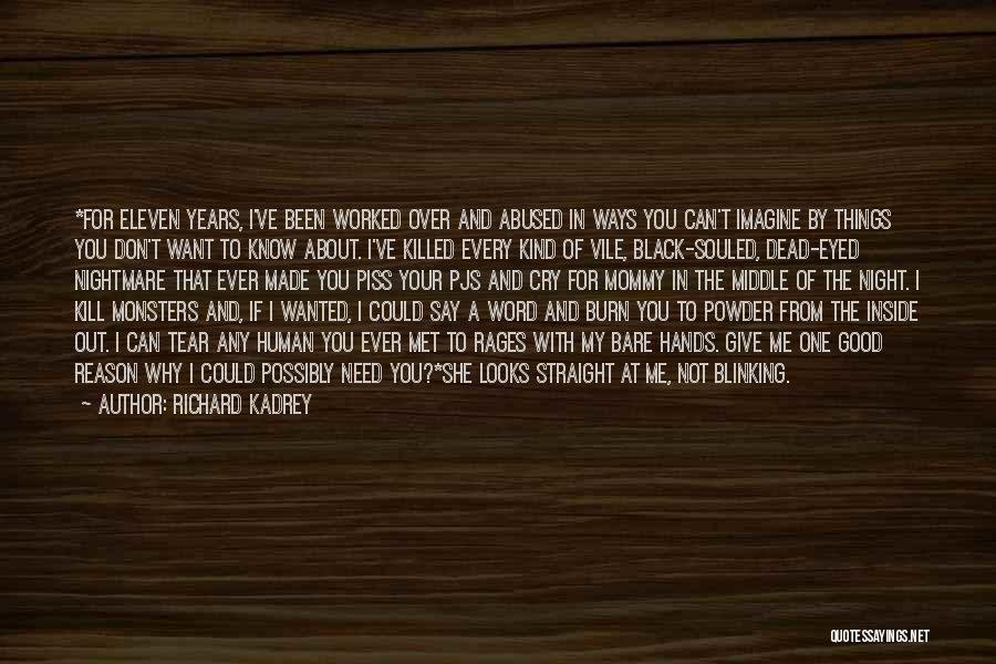 You Can Hate Me If You Want Quotes By Richard Kadrey