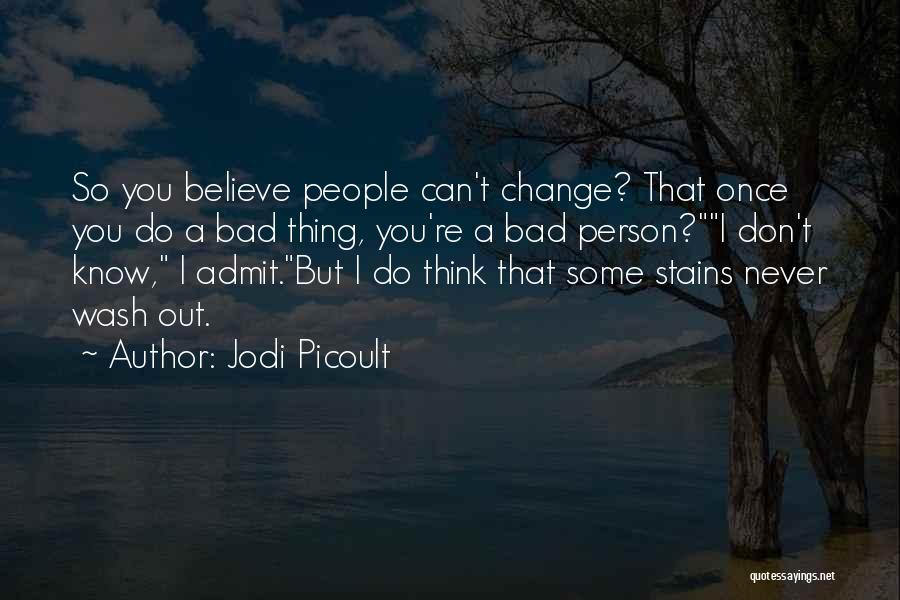 You Can Never Change A Person Quotes By Jodi Picoult