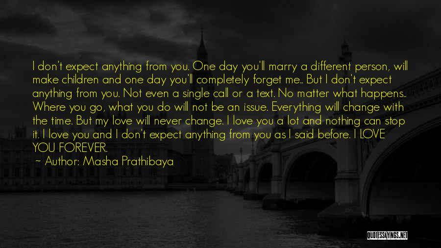You Can Never Change A Person Quotes By Masha Prathibaya