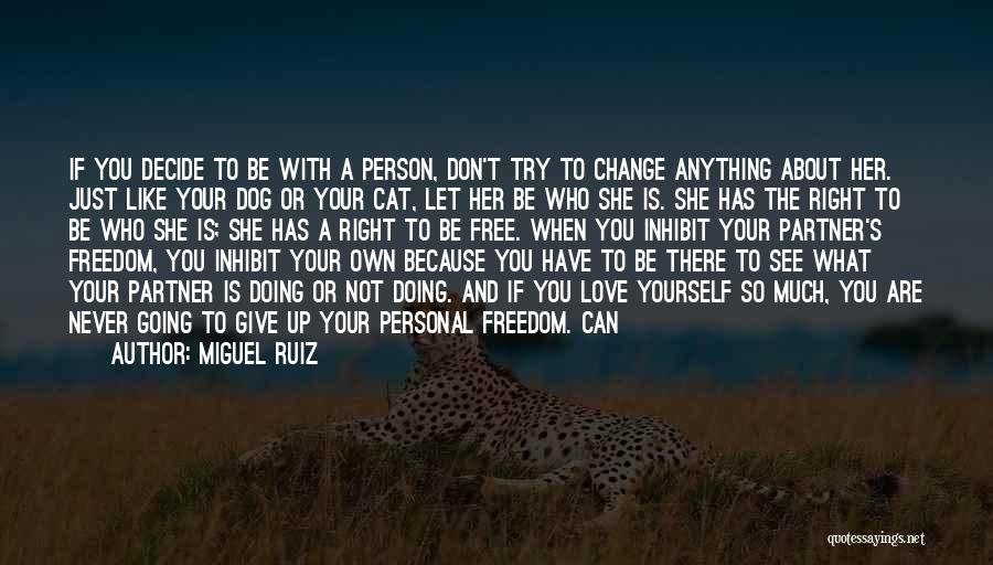 You Can Never Change A Person Quotes By Miguel Ruiz