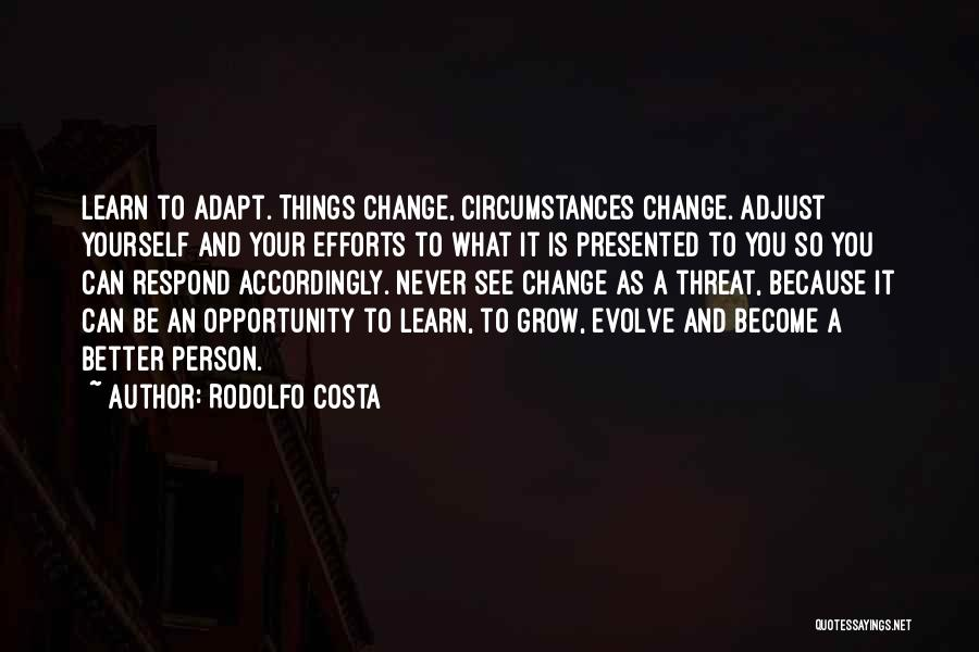 You Can Never Change A Person Quotes By Rodolfo Costa