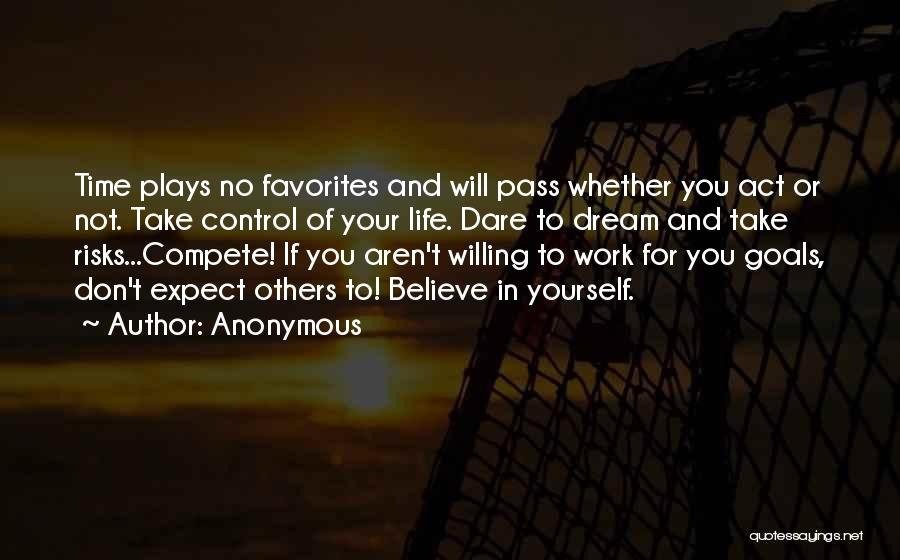 You Can Only Control Your Own Actions Quotes By Anonymous