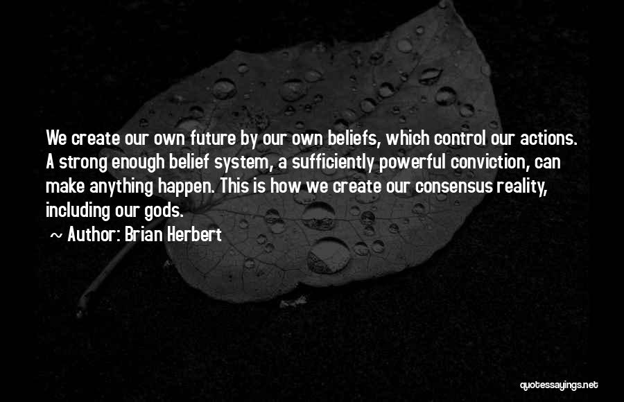 You Can Only Control Your Own Actions Quotes By Brian Herbert