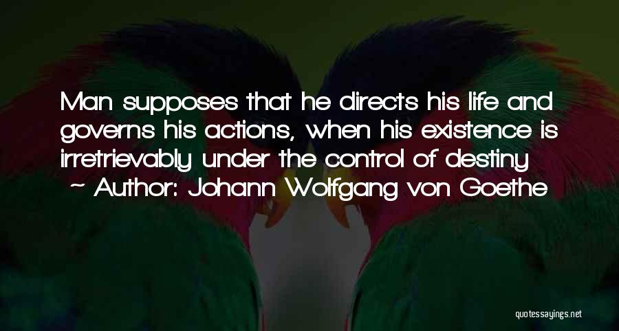 You Can Only Control Your Own Actions Quotes By Johann Wolfgang Von Goethe