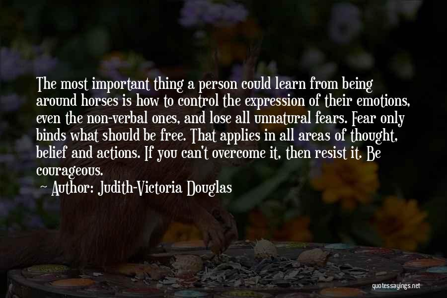 You Can Only Control Your Own Actions Quotes By Judith-Victoria Douglas