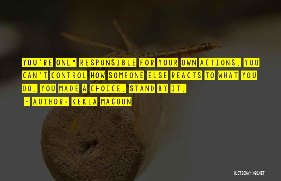 You Can Only Control Your Own Actions Quotes By Kekla Magoon