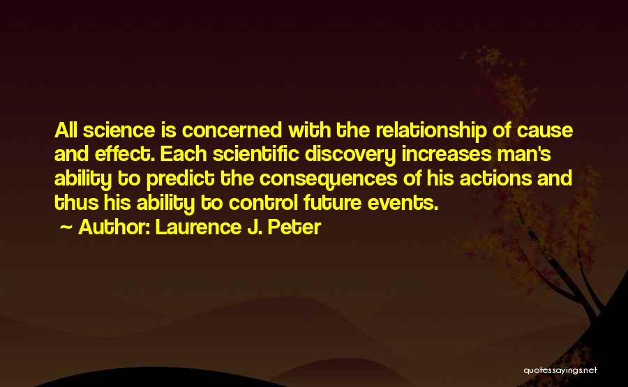 You Can Only Control Your Own Actions Quotes By Laurence J. Peter