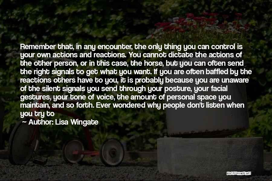 You Can Only Control Your Own Actions Quotes By Lisa Wingate