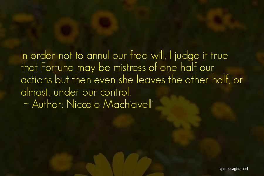 You Can Only Control Your Own Actions Quotes By Niccolo Machiavelli