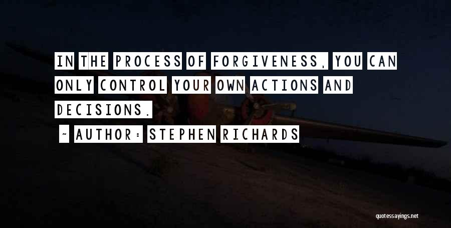 You Can Only Control Your Own Actions Quotes By Stephen Richards