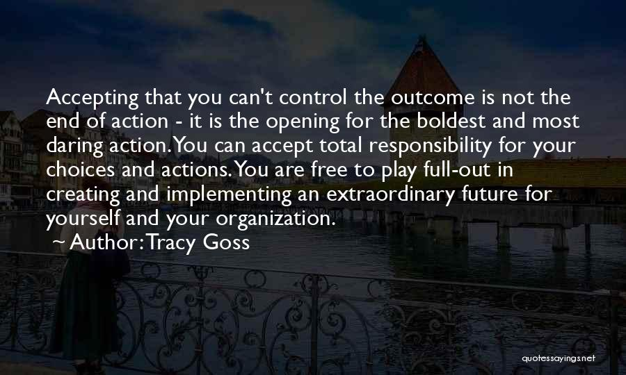 You Can Only Control Your Own Actions Quotes By Tracy Goss