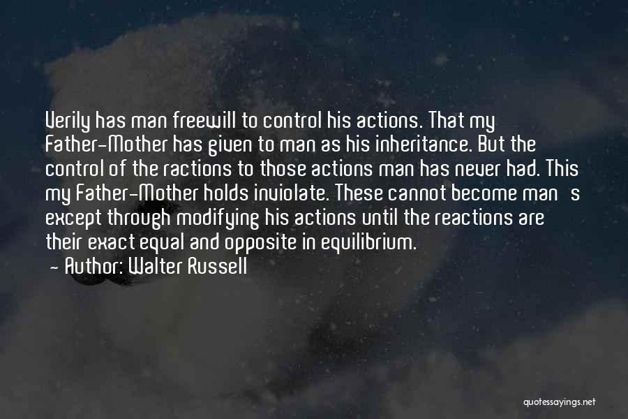 You Can Only Control Your Own Actions Quotes By Walter Russell